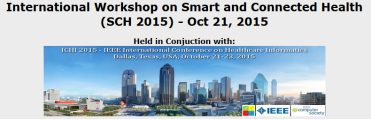 International Workshop on Smart and Connected Health (SCH 2015)